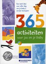 365 dagen baby 365 activiteiten voor jou en je baby