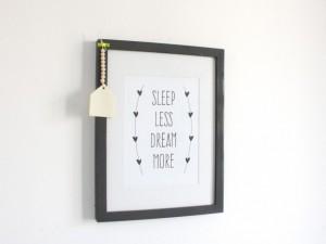 Sleep less dream more
